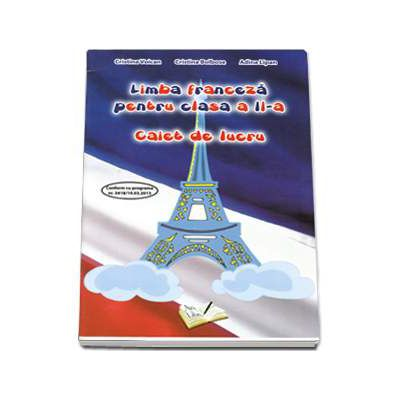 Limba franceza pentru clasa II caiet