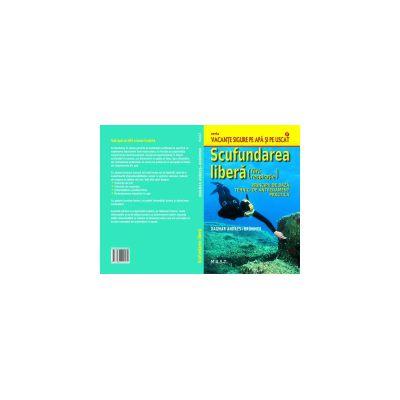 Scufundarea libera (fara respiratie) Principii de baza,tehnici de antrenament,practica