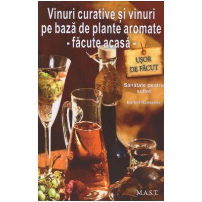 Vinuri curative si vinuri pe baza de plante aromate facute acasa