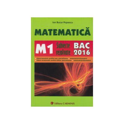 Bac 2016 Matematica M1 Subiecte rezolvate-Carminis
