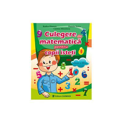 Culegere de matematica pentru copii isteti cls III-Carminis