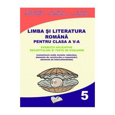 Limba si literatura romana cls V-exercitii aplicative recapitulari si teste de evaluare