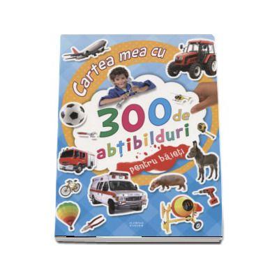 Cartea mea cu 300 de abtibilduri pentru baieti