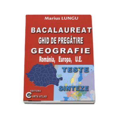 Bacalaureat 2018 Ghid de pregatire Geografie Romania, Europa, U. E.