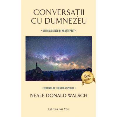 Conversatii cu Dumnezeu Vol.4:Trezirea speciei