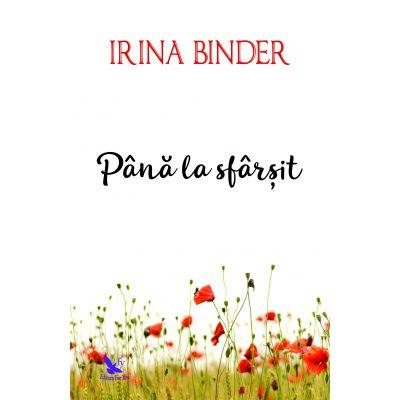 Pana la sfarsit-Irina Binder