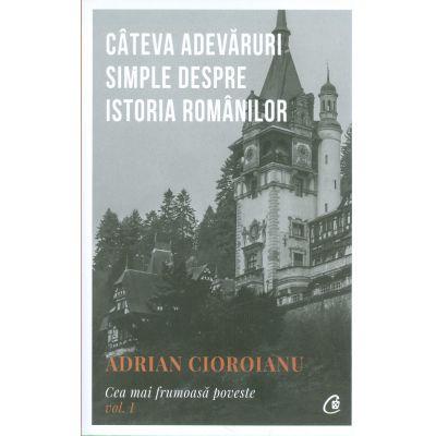 Cea mai frumoasa poveste Vol.1-Adrian Cioroianu