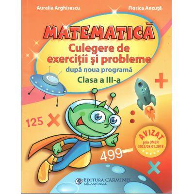 MATEMATICA Culegere de exercitii si probleme dupa noua programa clasa a III a