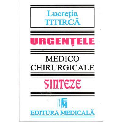 Urgentele medico-chirurgicale Sinteze pentru asistentii medicali