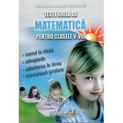 Teste grila de MATEMATICA pentru clasele V-VIII