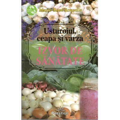 Usturoiul,Ceapa si Varza-Izvor de sanatate