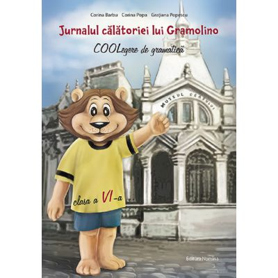 Jurnalul calatoriei lui Gramolino Coolegere de gramatica clasa a VI-a