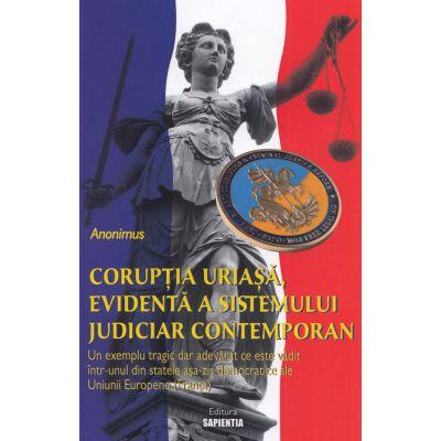 Coruptia uriasa,evidenta a sistemului judiciar contemporan