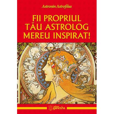 Fii propriul tau astrolog mereu inspirat!