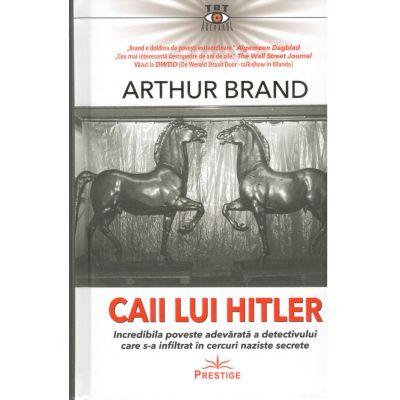 Caii lui Hitler-Arthur Brand