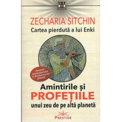 Cartea pierduta a lui Enki-Amintirile si Profetiile unui zeu de pe alta planeta