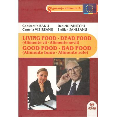 Living Food(Alimente Vii)-Dead Food(Alimente nevii) Good Food(Alimente bune)-Bad Foof(Alimente rele)