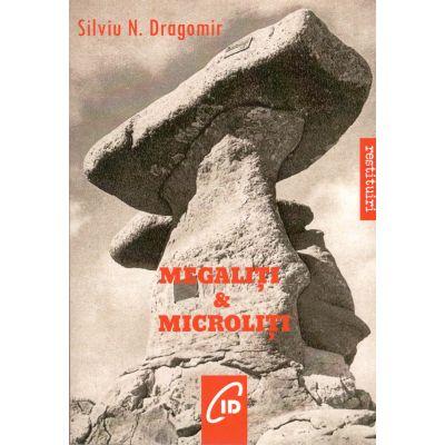 Megaliti&Microliti-Silviu N. Dragomir