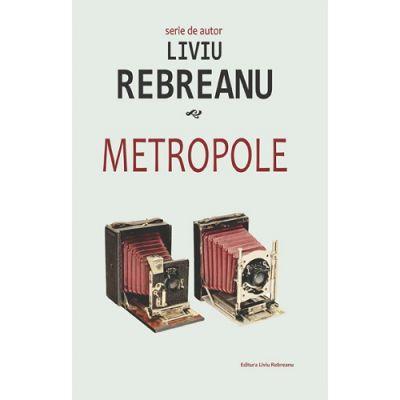 Metropole-Liviu Rebreanu