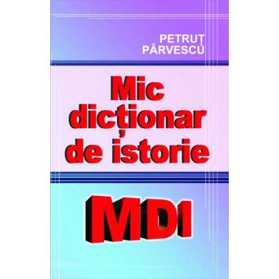 Mic dictionar de Istorie-Petrut Parvescu
