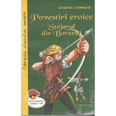 Povestiri eroice-Stejarul din Borzesti-Eusebiu Camilar