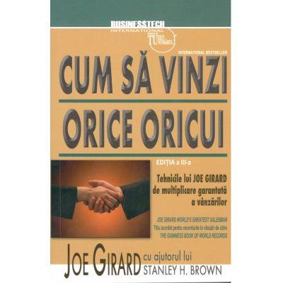Cum sa vinzi orice oricui editia a III a-Joe Girard