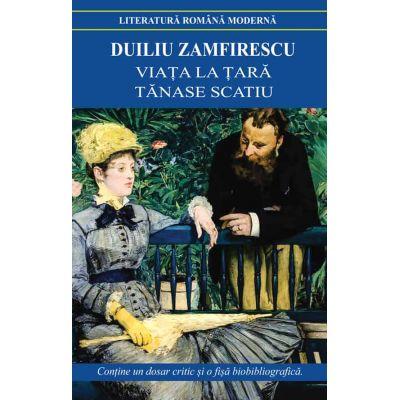 Viata la tara Tanase Scatiu-Duiliu Zamfirescu